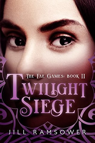 Twilight Siege: A Dark Fantasy Novel (The Fae Games Book 2)