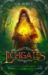 Lichgates: an Epic Fantasy Adventure (The Grimoire Saga Book 1)