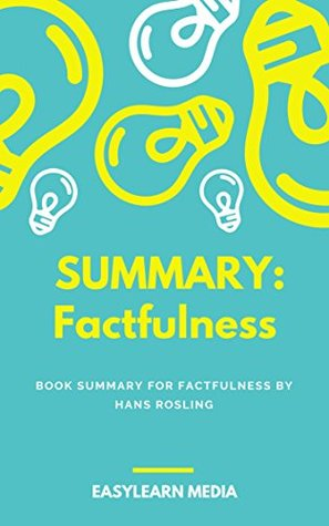 Book Summary: Factfulness by Hans Rosling