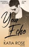 Your Echo (Sherbrooke Station, #2)