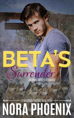 Beta's Surrender (Irresistible Omegas #3)
