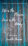Book cover for Life is the Flower, Love is the Honey