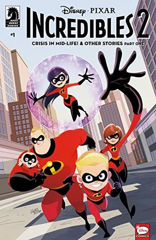 Disney / Pixar The Incredibles 2 #1: Crisis in Mid-Life! & Other Stories