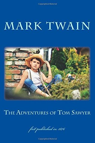 The Adventures of Tom Sawyer: illustrated - first published in 1876 (1st. Page Classics)