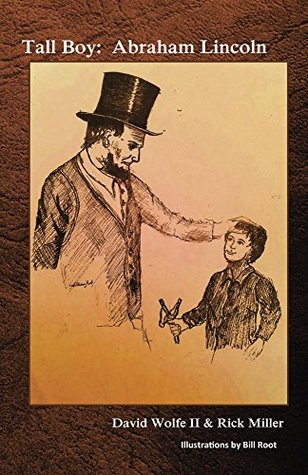 Tall Boy: Abraham Lincolm (The Young Historical Fiction Series Book 1)