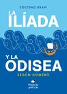 La Ilíada y la Odisea by Soledad Bravi