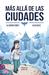 Más allá de las ciudades by Alejandra Gámez