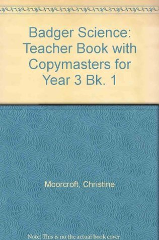 Badger Science: Teacher Book with Copymasters for Year 3 Bk. 1