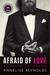 Afraid of Love by Annelise Reynolds