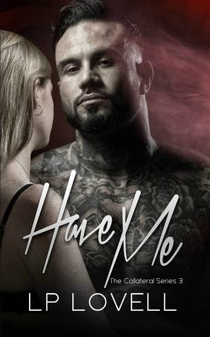 Have Me (Collateral #3) by L.P. Lovell