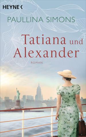Tatiana und Alexander (Die Tatiana und Alexander-Saga #2)