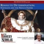 Ebook Resolute Determination: Napoleon and the French Empire (The Modern Scholar) by Donald M.G. Sutherland PDF!