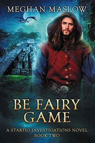 Be Fairy Game (Starfig Investigations, #2)