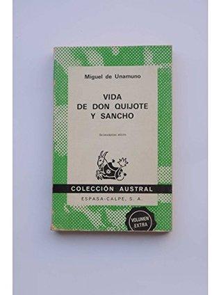 Vida de Don Quijote y Sancho, según Miguel de Cervantes Saavedra