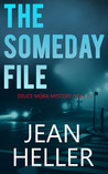 The Someday File (Deuce Mora #1)