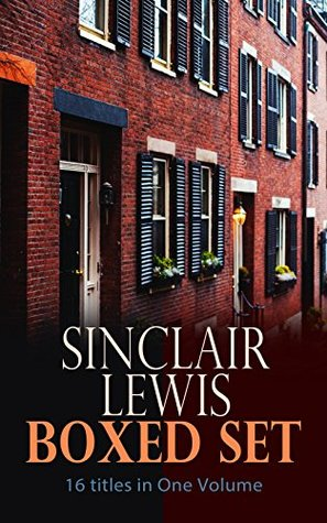 Sinclair Lewis Boxed Set – 16 titles in One Volume: Babbitt, Main Street, The Trail of the Hawk, Moths in the Arc Light, Nature, Inc., The Cat of the Stars and more