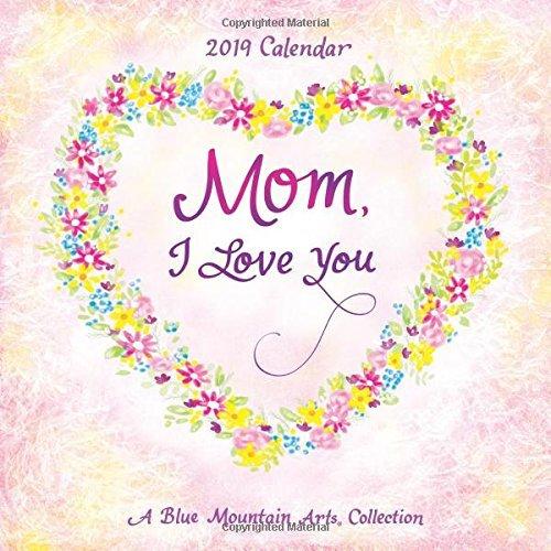 """2019 Calendar: Mom, I Love You, 12"""" x 12"""""""