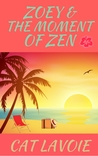 Zoey & the Moment of Zen ebook download free