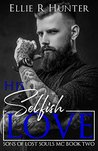 His Selfish Love: Sons of Lost Souls MC Book Two