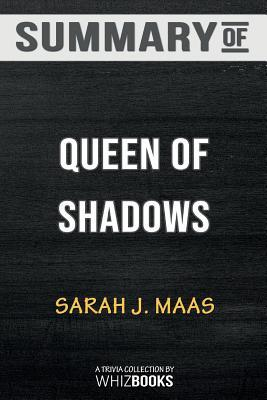 Summary of Queen of Shadows (Throne of Glass): Trivia/Quiz for Fans