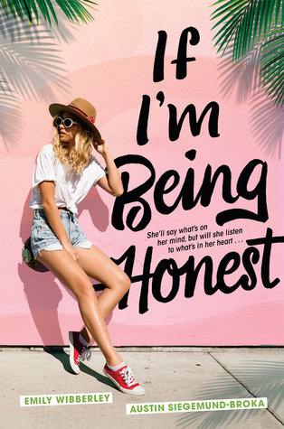 If I'm Being Honest by Emily Wibberley and Austin Siegemund-Broka