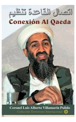 Conexi�n Al Qaeda: del Islamismo Radical Al Terrorismo Nuclear