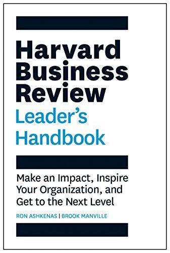 The Harvard Business Review Leader's Handbook: Make an Impact, Inspire Your Organization, and Get to the Next Level (HBR Handbooks)