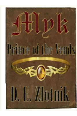 Myk: Prince of the Vends: