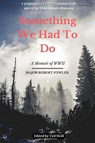 Something We Had to Do: A Memoir of War