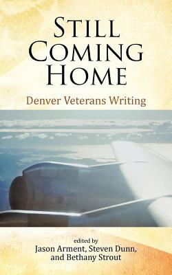 Still Coming Home: Denver Veterans Writing