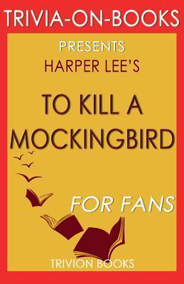 Trivia-On-Books to Kill a Mockingbird by Harper Lee