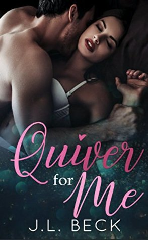 Quiver For Me by J.L. Beck