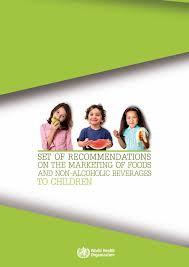 Set of Recommendations on the Marketing of Foods and Non-alcoholic Beverages to Children