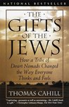 Book cover for The Gifts of the Jews: How a Tribe of Desert Nomads Changed the Way Everyone Thinks and Feels (Hinges of History Book 2)