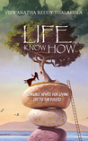 Life Know-How: A Quick Guide with Straight to the Point Advice to Deal with Life Issues and Live an Empowered Life