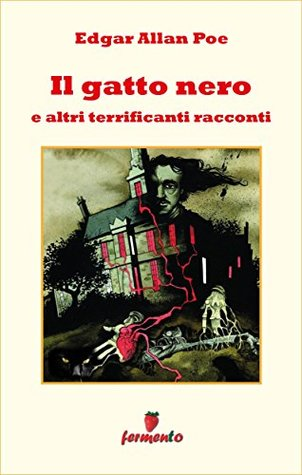 Il Gatto Nero E Altri Racconti Del Terrore By Edgar Allan Poe