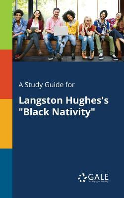 A Study Guide for Langston Hughes's Black Nativity