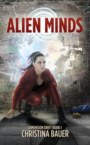 Alien Minds (Dimension Drift Book #1)