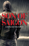 Son of Saigon by David Myles Robinson
