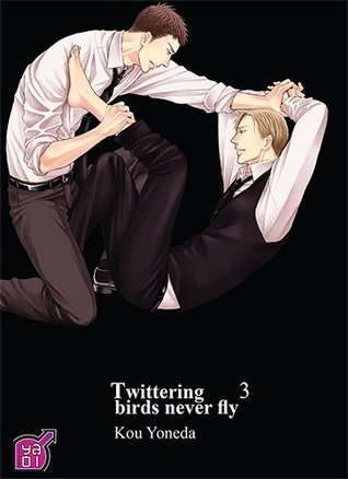 Twittering Birds never Fly, Tome 3 :