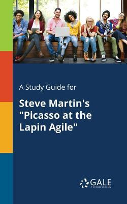 A Study Guide for Steve Martin's Picasso at the Lapin Agile