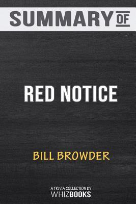 Summary of Red Notice: A True Story of High Finance, Murder, and One Man's Fight for Justice: Trivia/Quiz for Fans