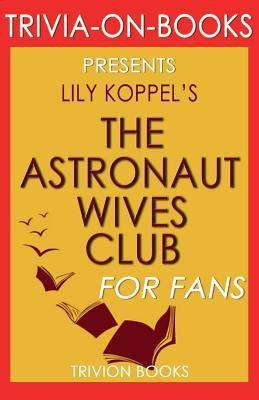 Trivia-On-Books the Astronaut Wives Club by Lily Koppel
