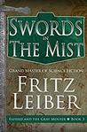 Swords in the Mist (Fafhrd and the Gray Mouser Book 3)