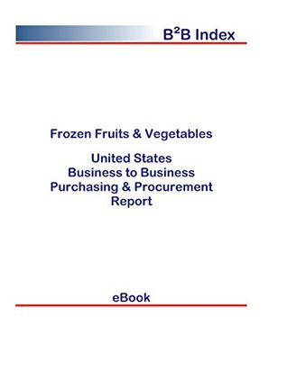 Frozen Fruits & Vegetables B2B United States: B2B Purchasing + Procurement Values in the United States