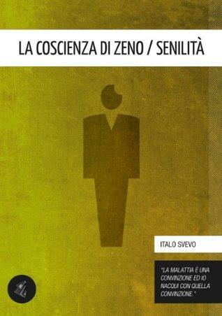 La coscienza di Zeno / Senilità