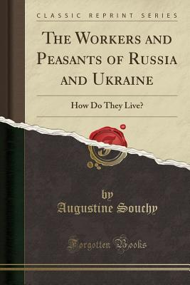 The Workers and Peasants of Russia and Ukraine: How Do They Live?