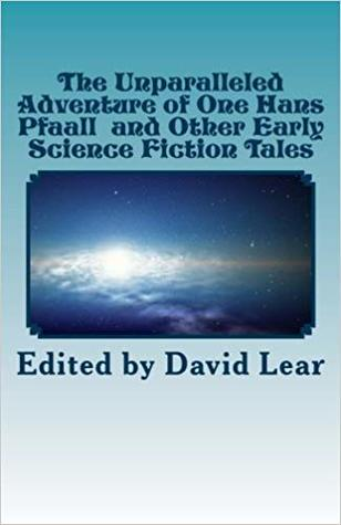 The Unparalleled Adventure of One Hans Pfaall and Other Early Science Fiction T