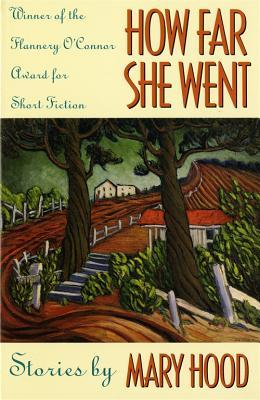 How far she went: stories by Mary Hood
