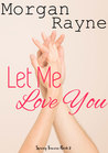 Let Me Love You (Spring Towers, #2)